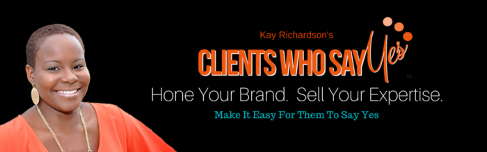 Kay Richardson-Clients Who Say Yes™
